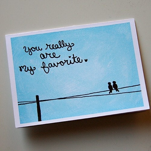 You really are my favorite. - Greeting card