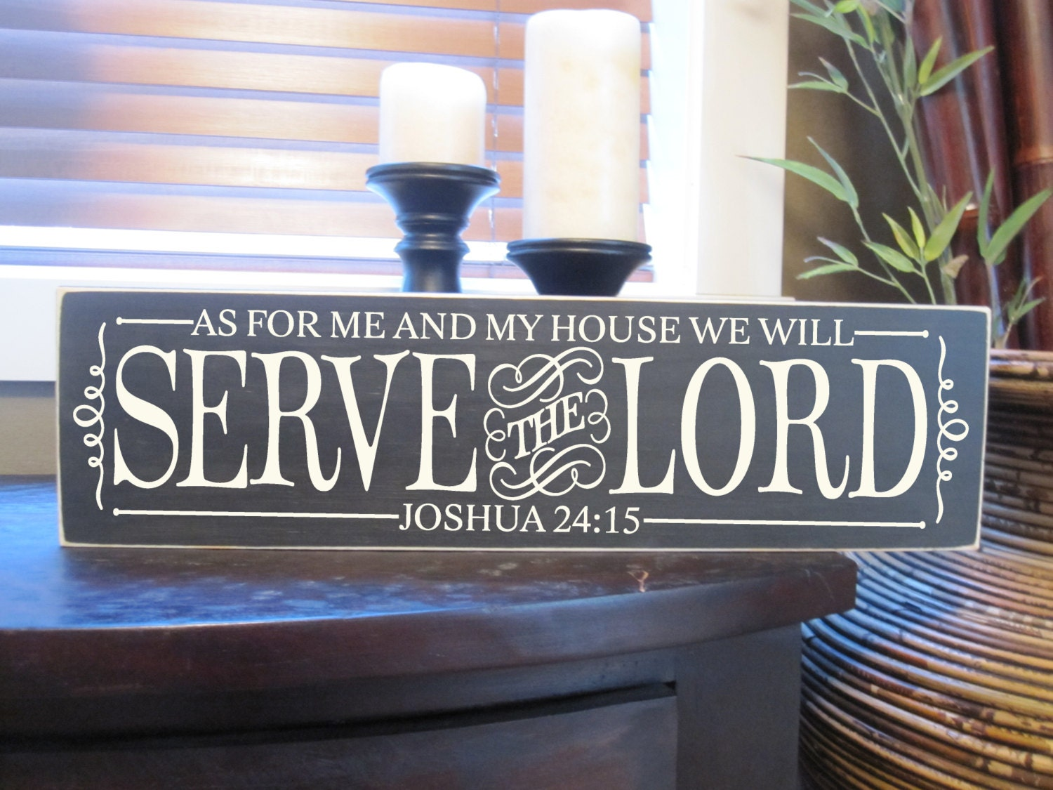 Serve the Lord , As for me and my house we will Serve the Lord, Joshua 24:15, Wood Sign, Style - HM29
