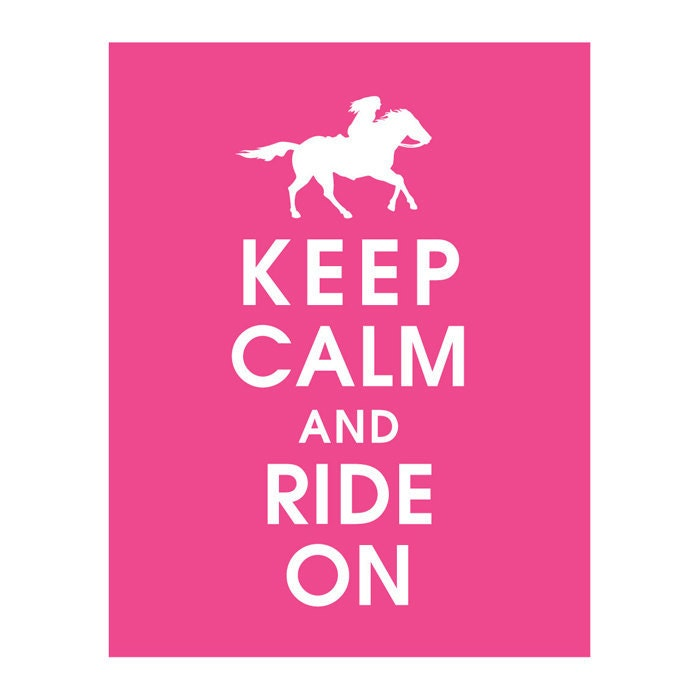 Keep Calm And Ride On ...