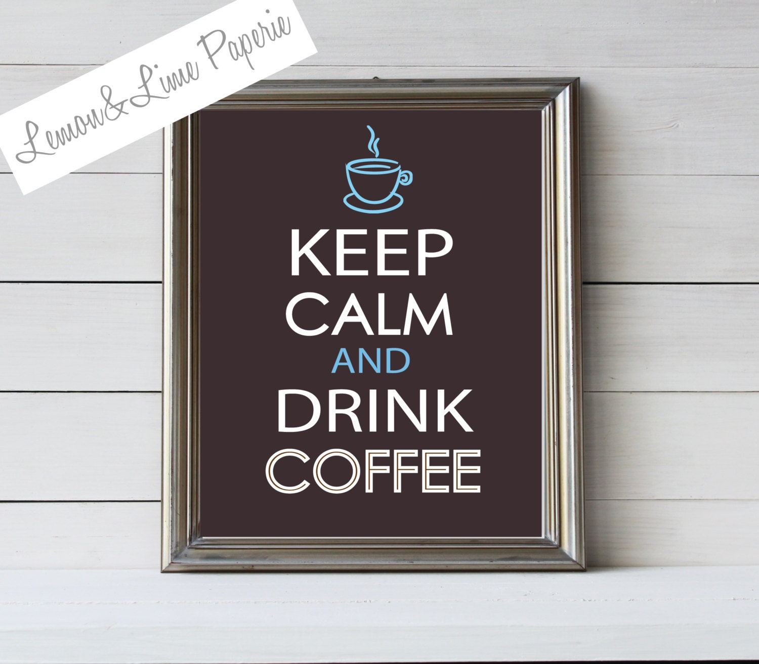 Keep Calm and Drink Coffee Printable Quote - customizable - LemonLimePaperie