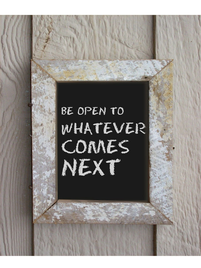WHATEVER COMES NEXT - motivational, inspirational, art print 10 x 8 inches chalk board