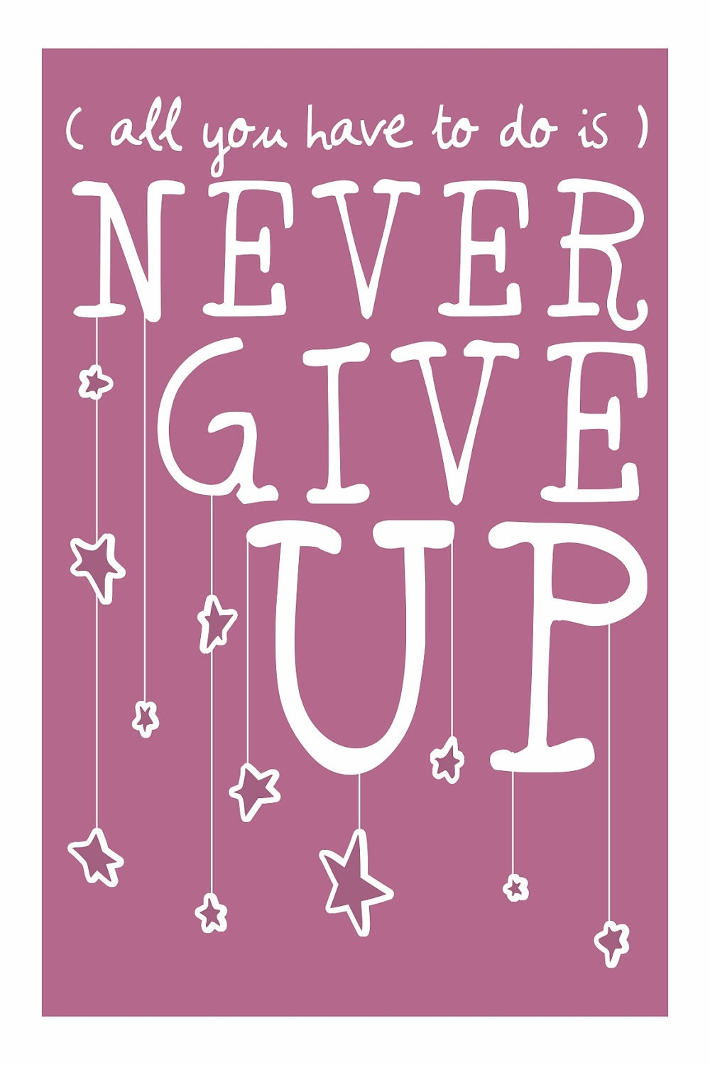 Never Give Up print - a plum pretty print for dreamers 12x18