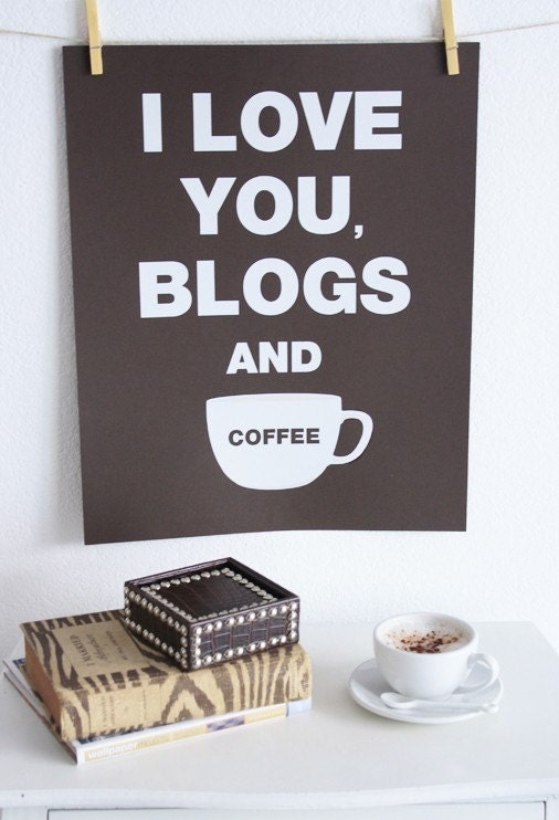 NEW -  I Love You, Blogs and Coffee (ESPRESSO)