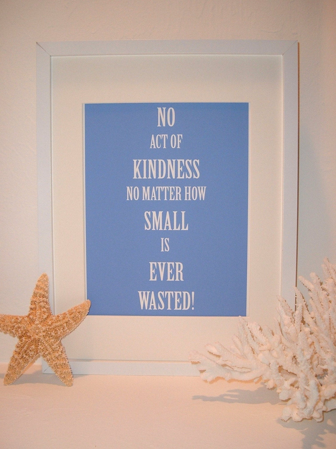 NO ACT OF KINDNESS - QUOTE PRINT