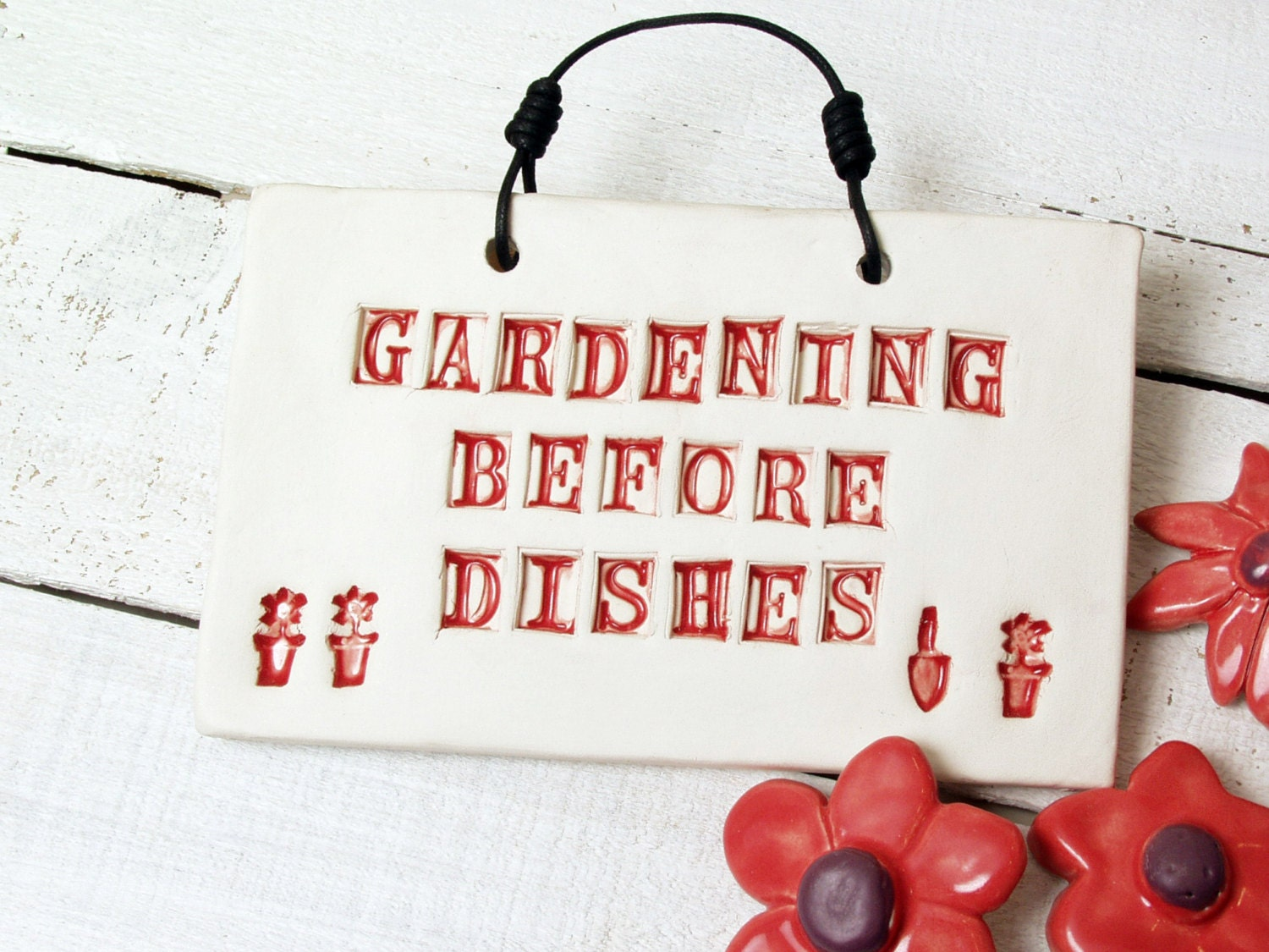 Gardening Before Dishes. Clay Wall Sign. by AcmeArtCompany