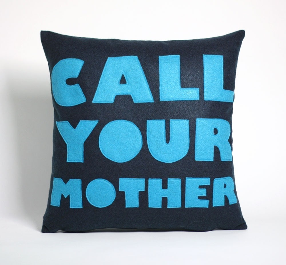 CALL YOUR MOTHER - navy and turquoise- 16 inch recycled felt applique pillow