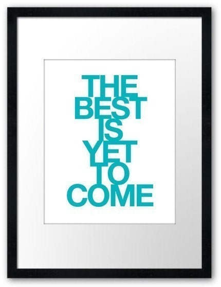 THE BEST IS YET TO COME (8x10 inch Art Print in Blue)