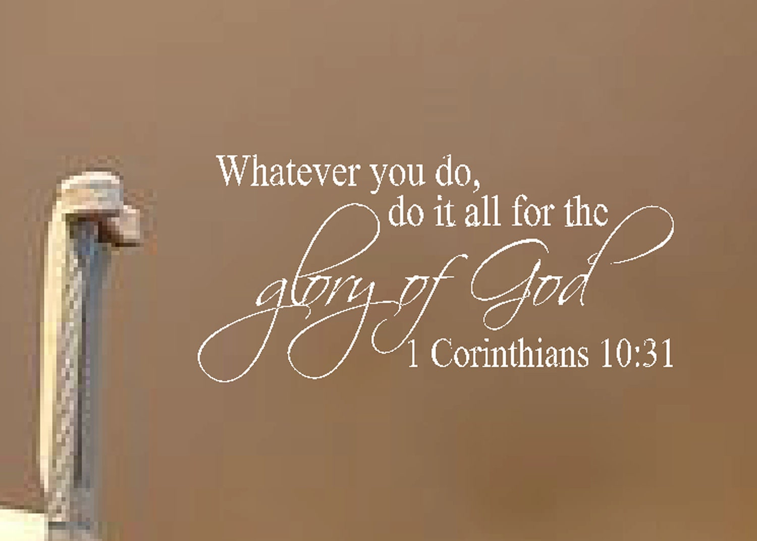 "1 Corinthians 10:31- Whatever you do, do it all for the glory of God- Religious Bible Verse wall vinyl 11"" x 23"""