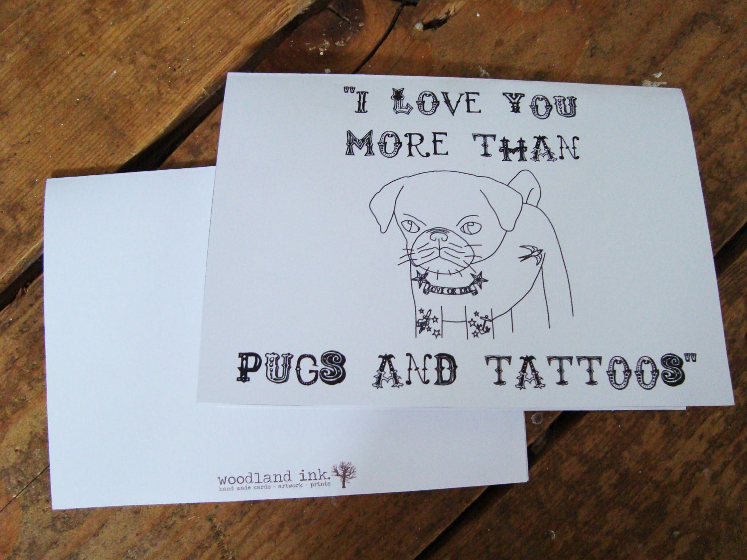 I Love You More Than...Pugs And Tattoos, white A6 card with matching envelope