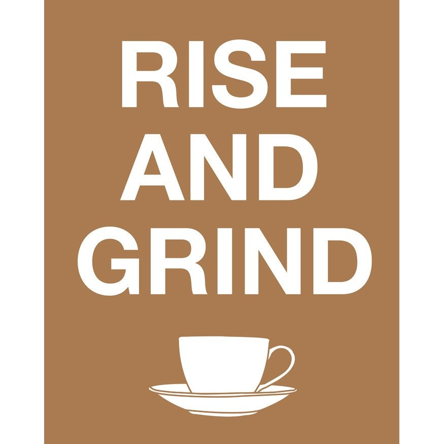 Rise and Grind Coffee Custom 8x10 Art Print Poster