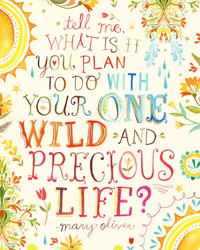 Wild And Precious Life (11x14)