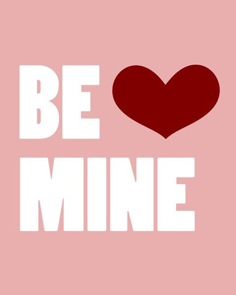 Be mine - 8x10 - digital print