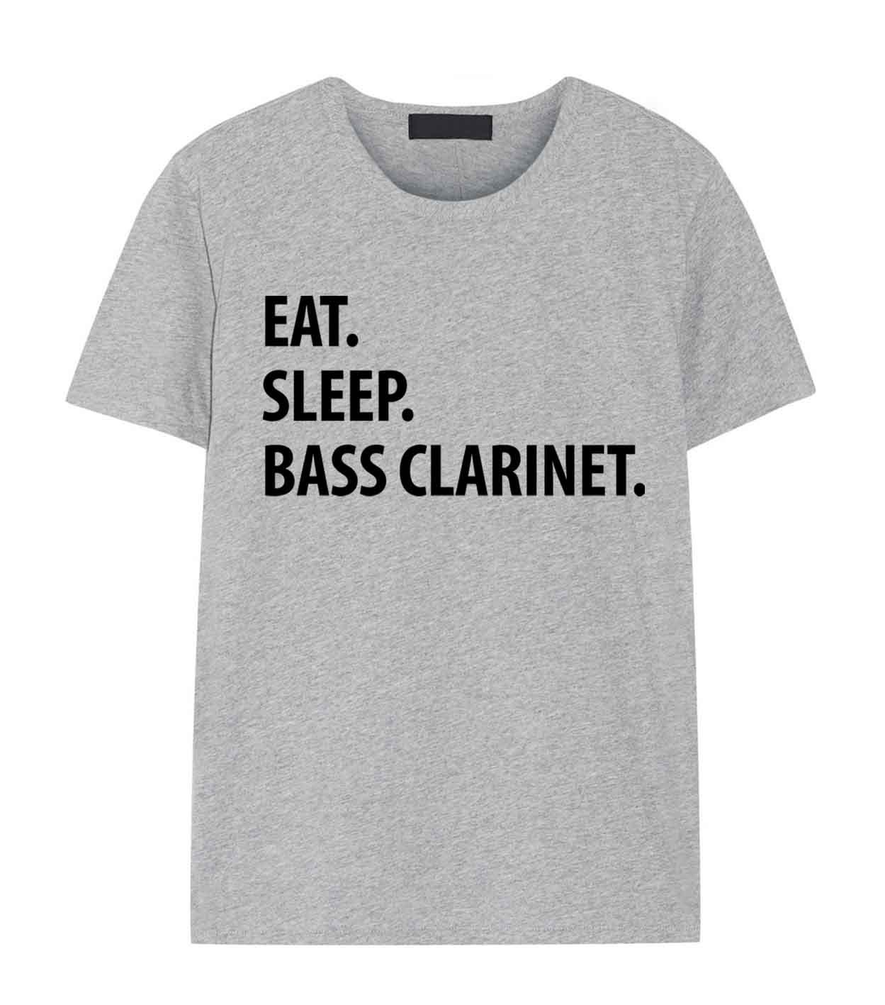 Bass Clarinet TShirt Mens Womens Gifts for Bass Clarinet Eat Sleep Bass Clarinet shirts  1144