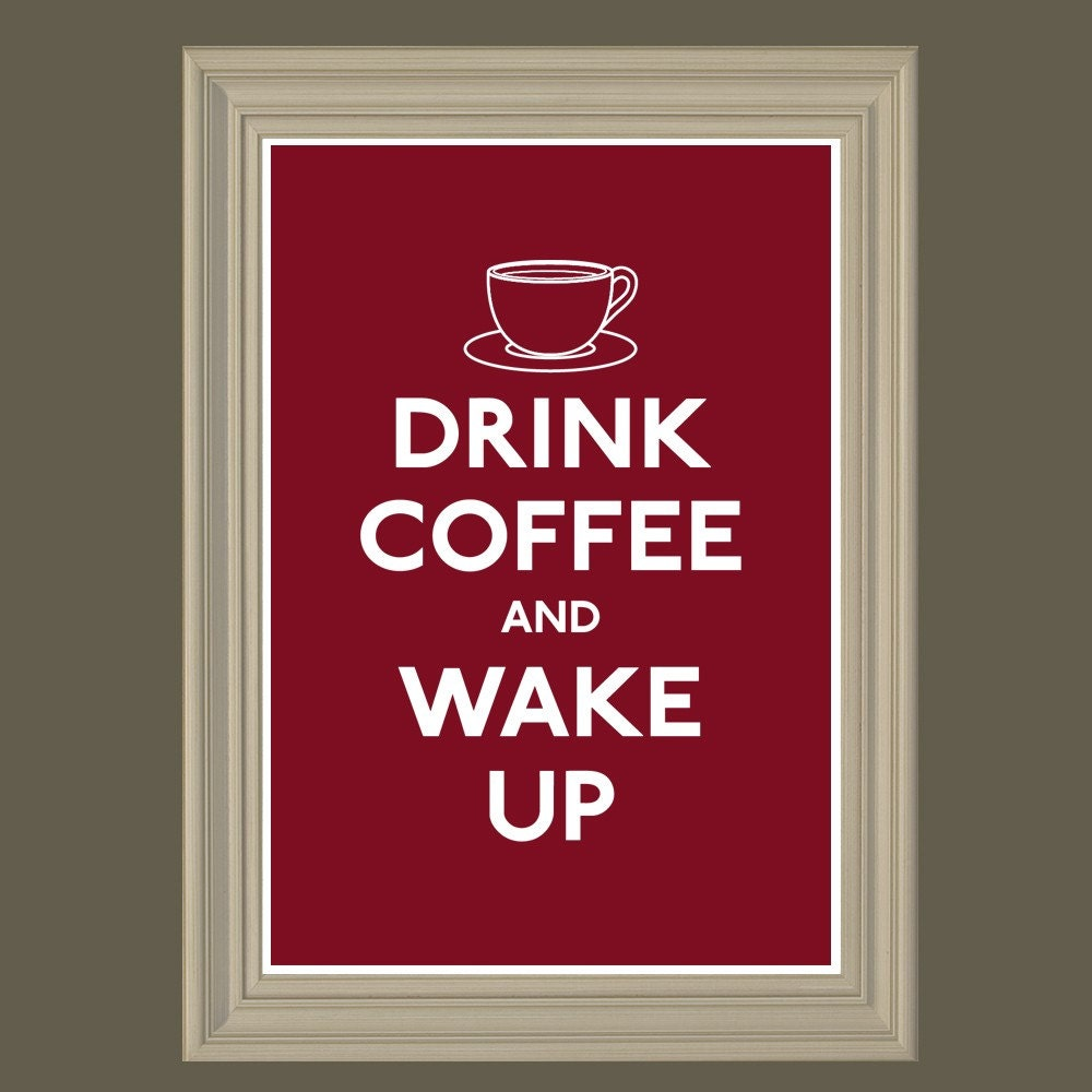 Drink Coffee and Wake Up Spoof Poster - 44 Colors (13x19) GET 1 FREE