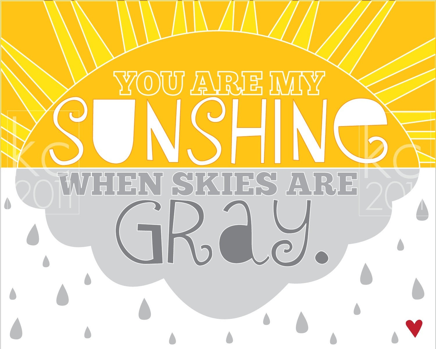 You Are My Sunshine When The Clouds Are Gray Print