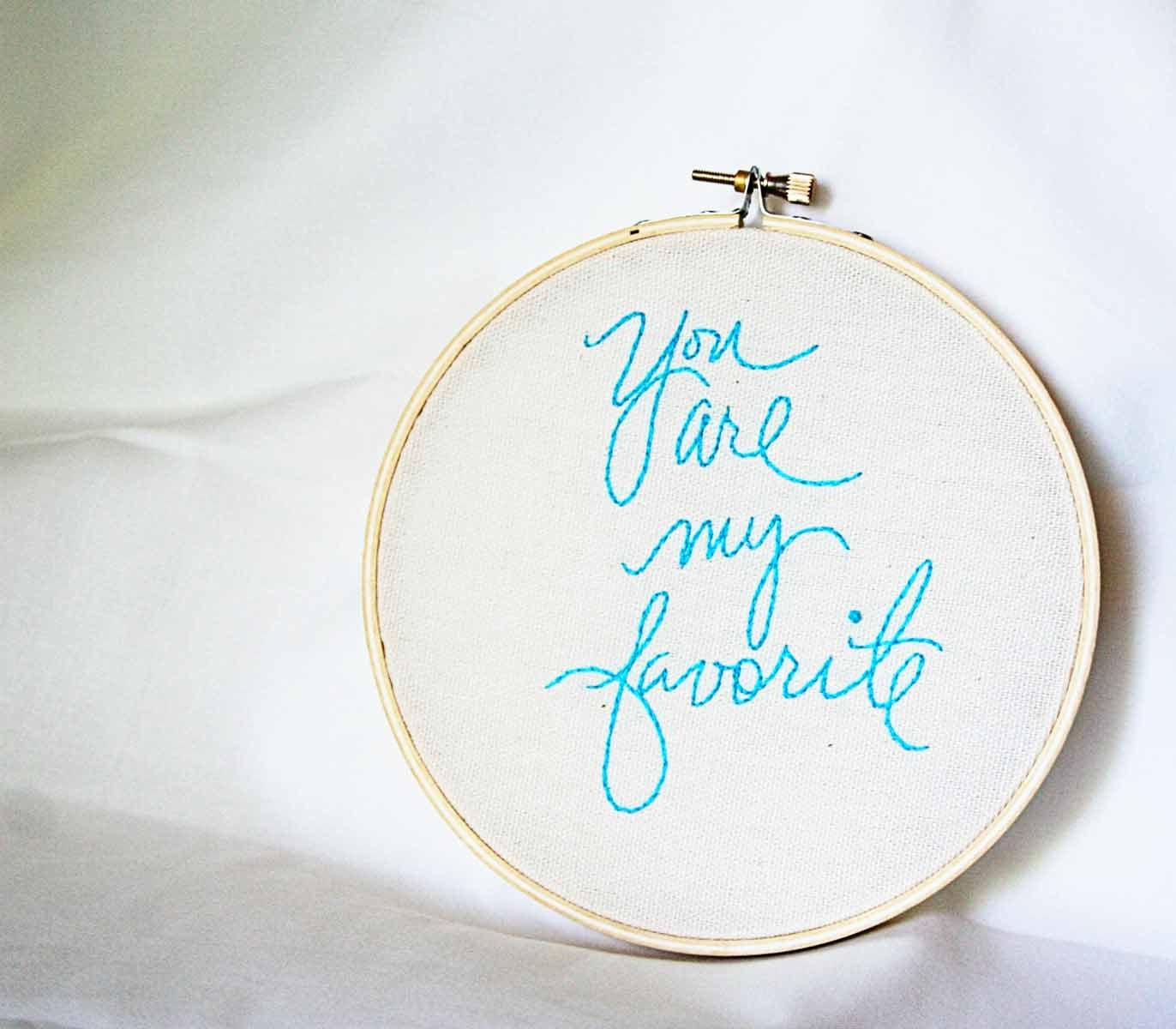 You are my favorite - 6 inch round embroidery hoop