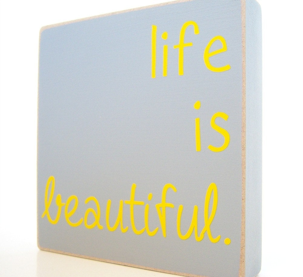 Life Is Beautiful. Home Decor.