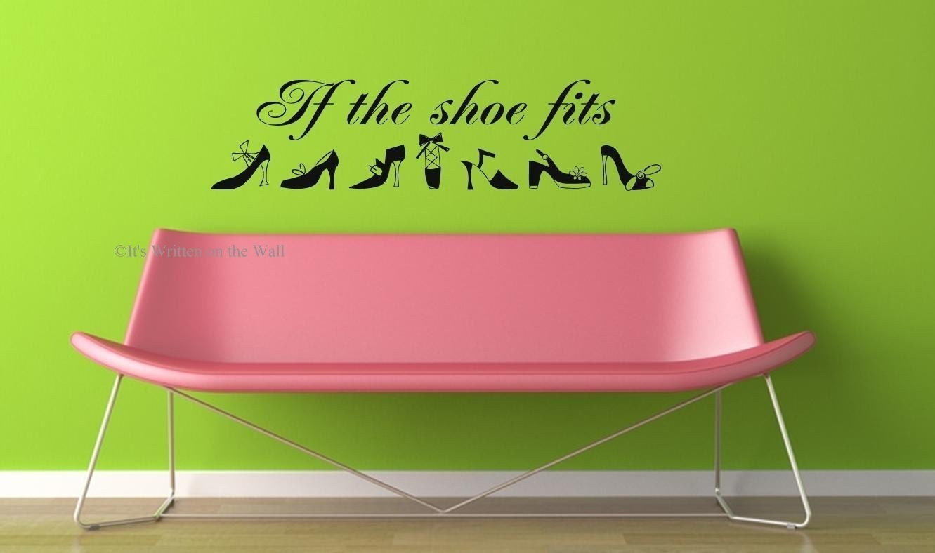 If the Shoe Fits  High Heel Shoes  Girls Vinyl Lettering Wall Saying 61 VINYL COLORS TO CHOOSE FROM 2.99 shipping