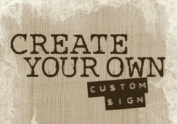 Create Your Own Sign Ooak Home Decor Wedding Gift By