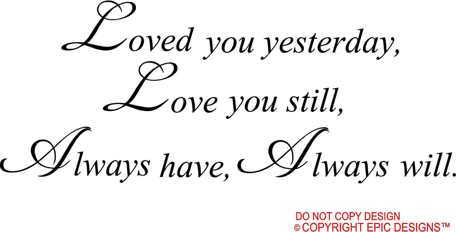 Download Loved you yesterday Love you still always have by ...