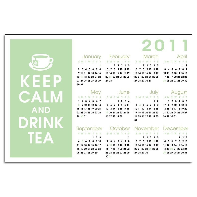 2011 KEEP CALM AND DRINK TEA CALENDAR (13x19) - (JAPANESE JADE featured) TEA LOVERS DREAM (BUY 3 GET ONE FREE)