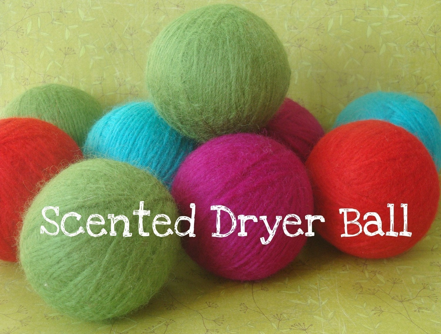 SCENTED Wool Dryer Ball - Many available Scents to Choose