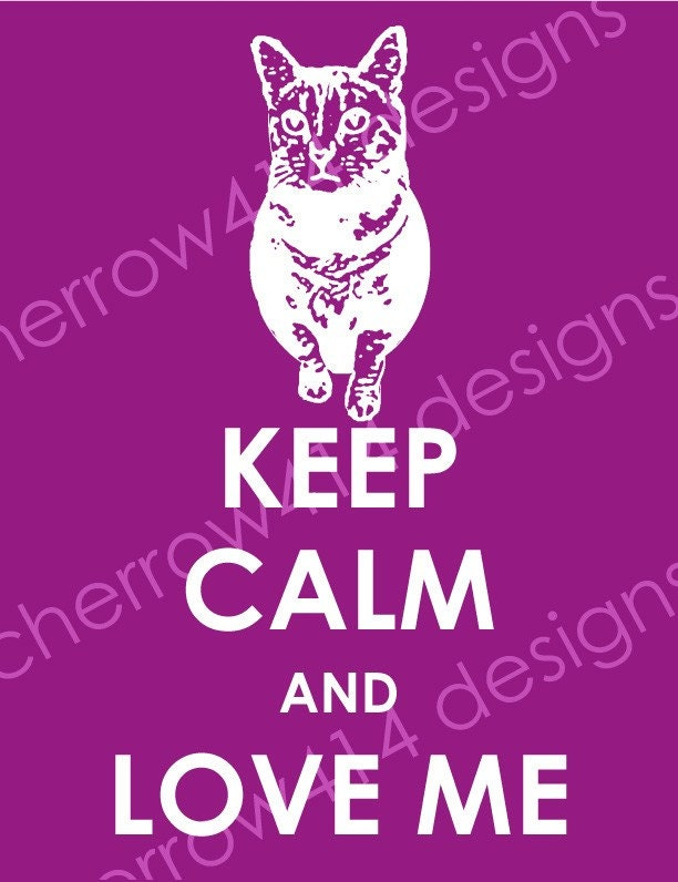 KEEP CALM AND LOVE ME ready to frame