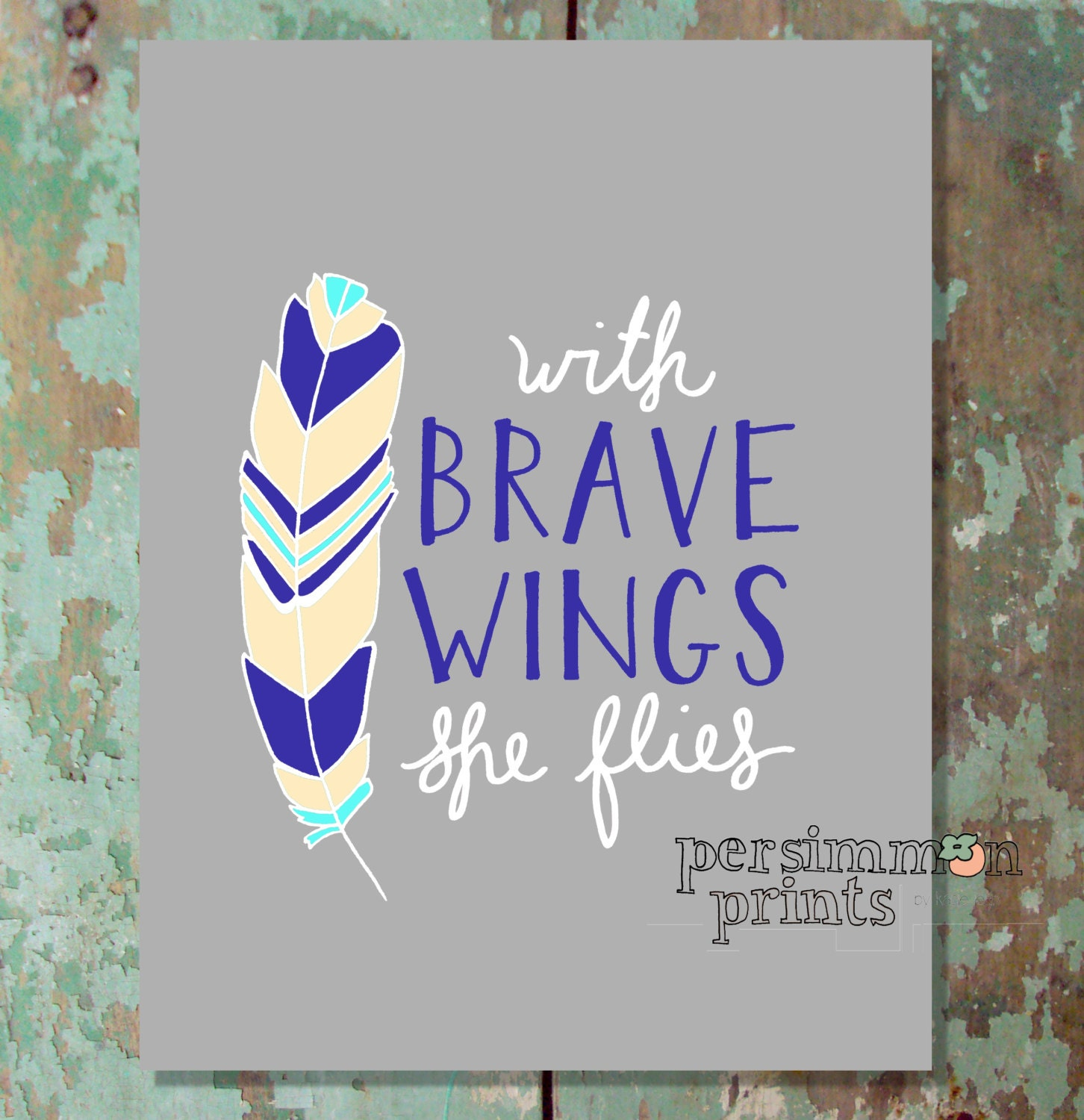 With Brave Wings She Flies 8 x 10 Print (Grey Background)