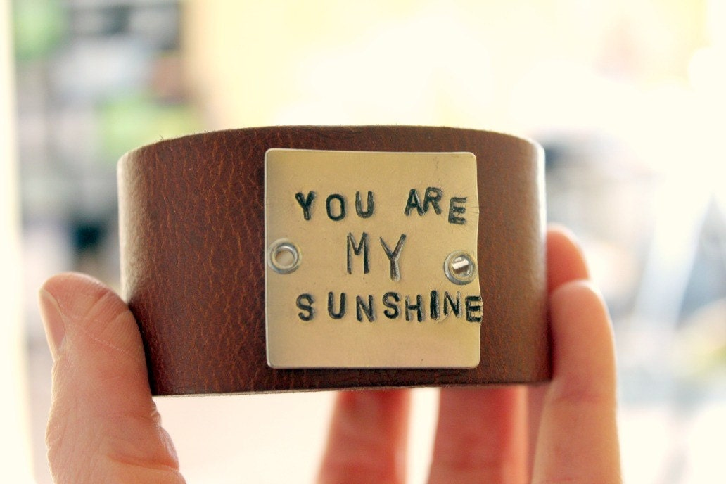 You are MY sundshine leather cuff