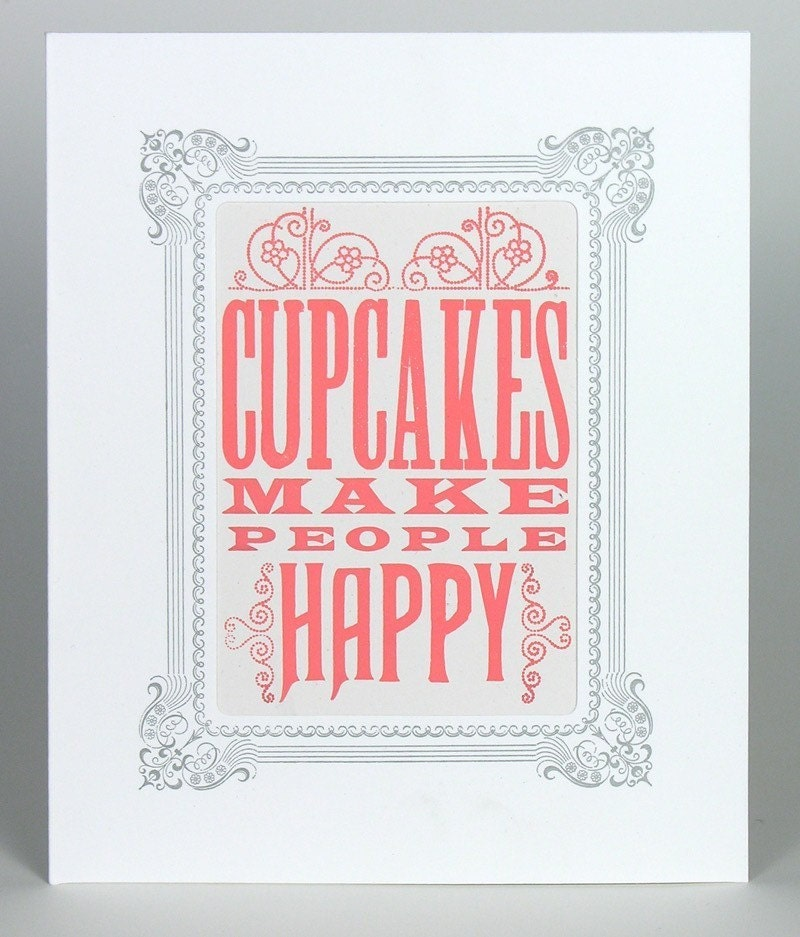 CUPCAKES MAKE PEOPLE HAPPY WOOD TYPE PRINT IN WHITE LETTERPRESS VIGNETTE 8X10 READY TO FRAME HAND PRINTED LETTERPRESS