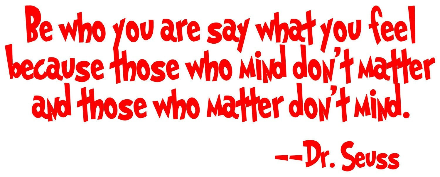 Be Who You Are Dr Seuss Quotes. QuotesGram