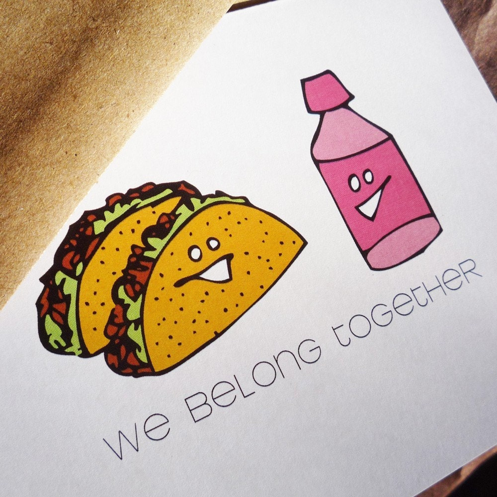We belong together Tacos and Pepto Valentine by theRasilisk from etsy.com