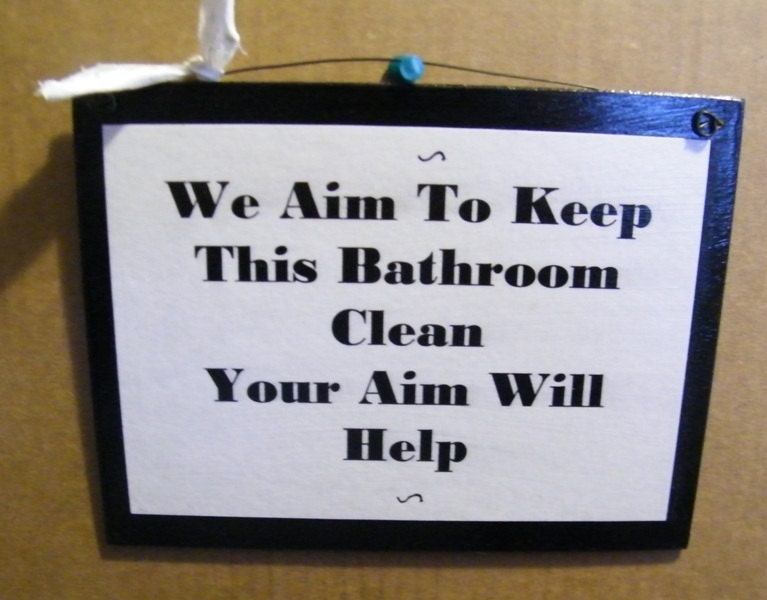 We Aim To Keep Bathroom Clean Your Aim Will Help By Carolalden