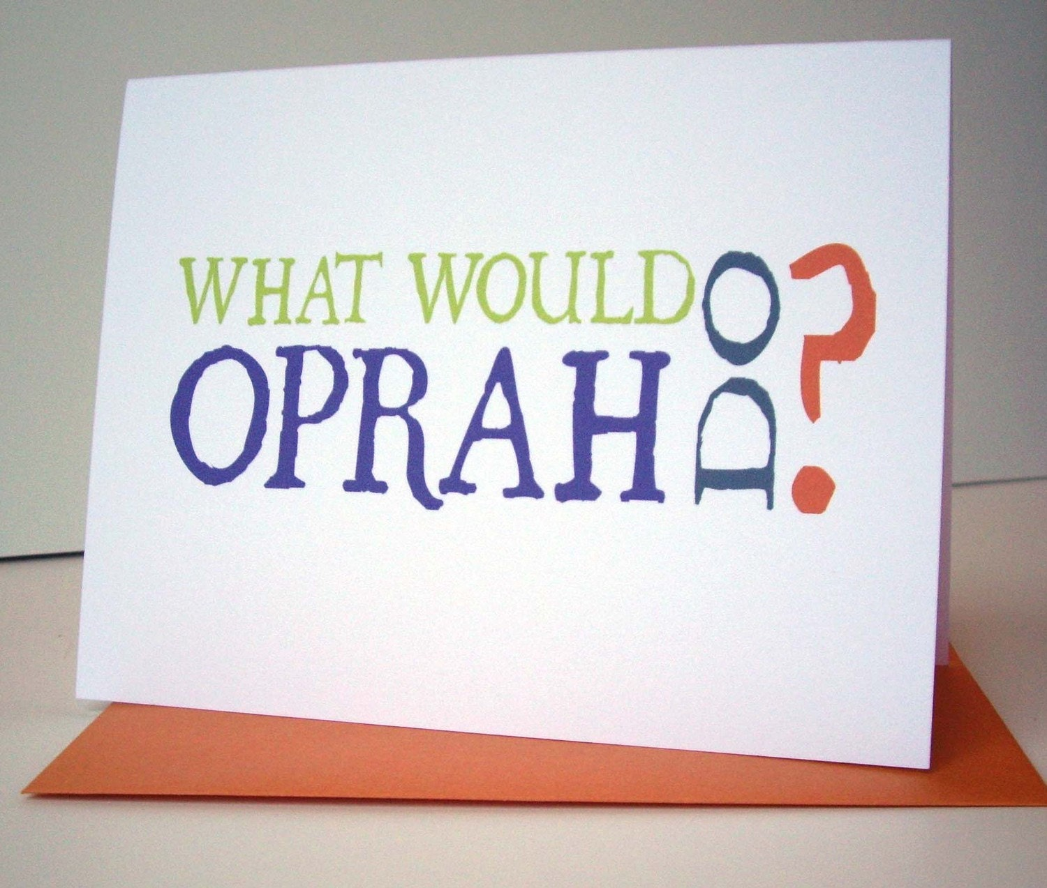 What Would Oprah Do - greeting card