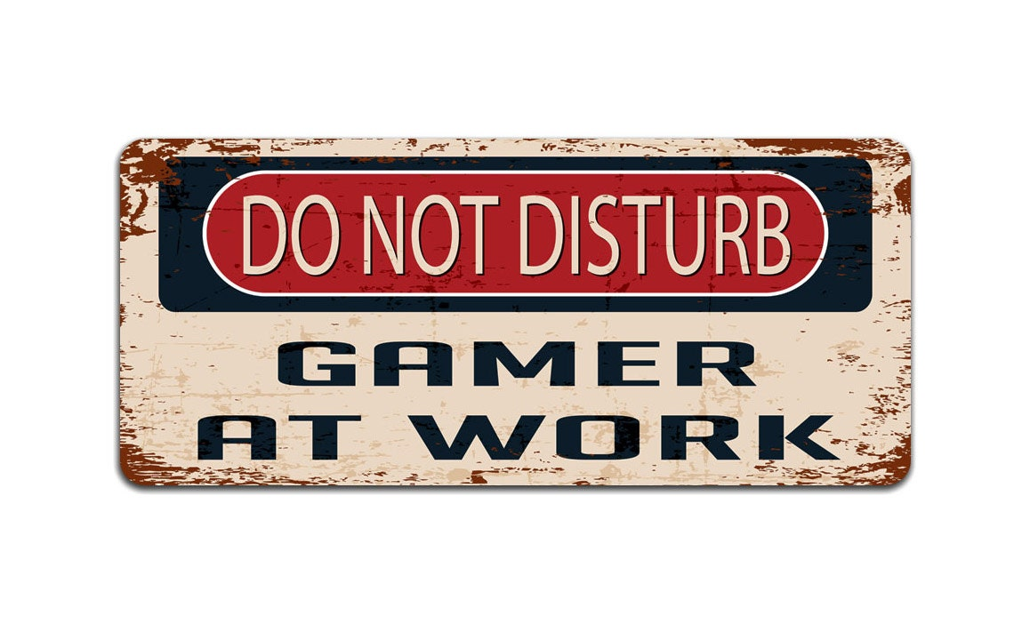 Do Not Disturb Gamer at Work  Metal Sign  Door Sign  Vintage Effect