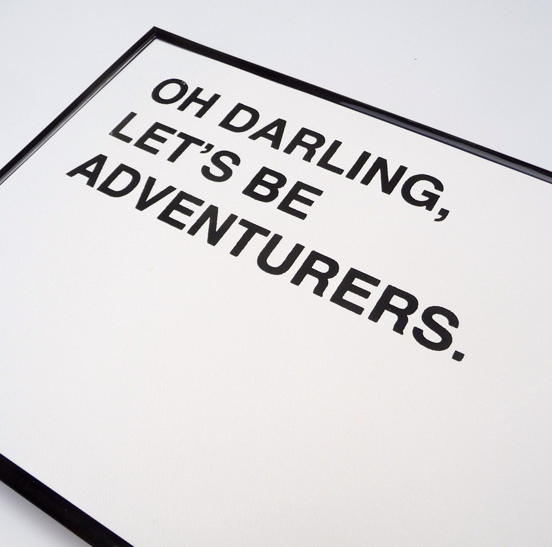 oh darling, let's be adventurers screenprinted poster - black