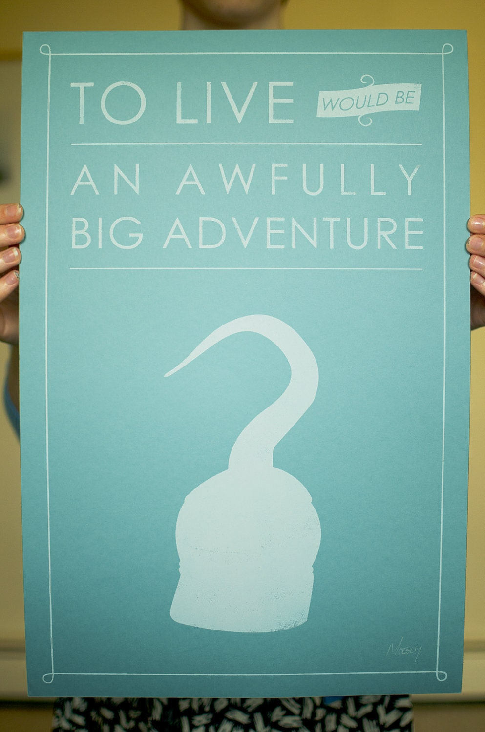 To Live Would Be An Awfully Big Adventure - Hook Poster