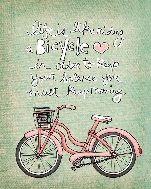 life is like riding a bicycle - choose your color- NEW