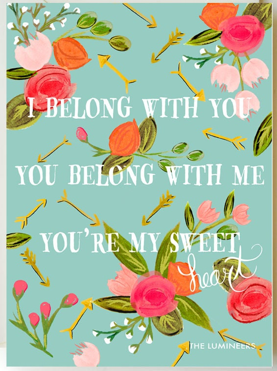 I Belong with You/Lumineers 11 x 14 Print in Floral