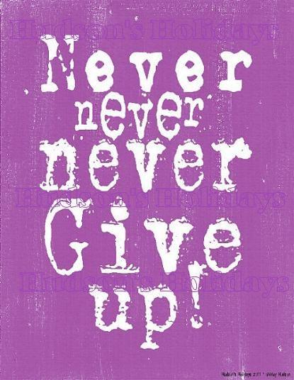 Never Never give up sign digital   - Purple uprint NEW art words vintage style primitive paper old pdf 8 x 10 frame saying