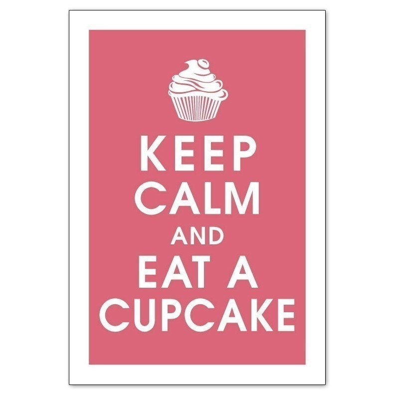 keep calm eat a cupcake
