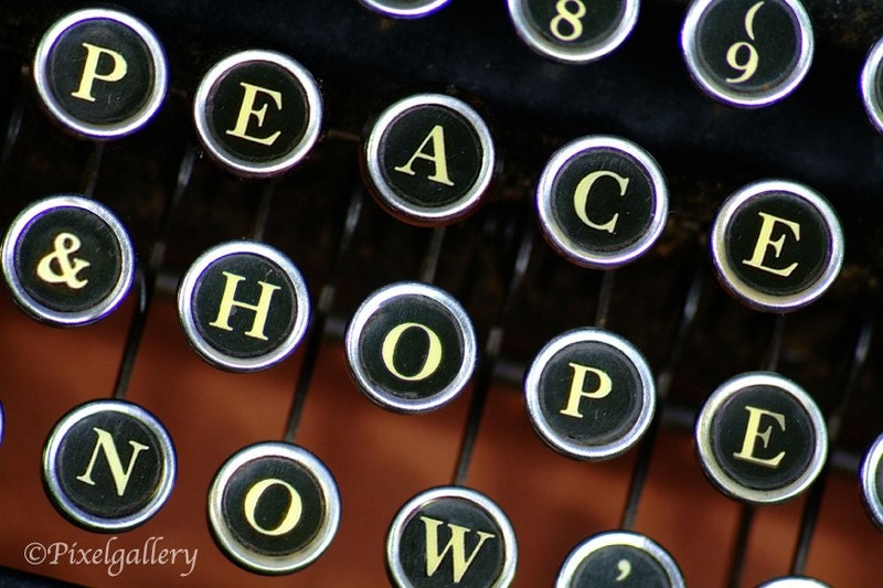 PEACE & HOPE NOW -Vintage Typewriter Keys Message- 8x12 Fine Art Print