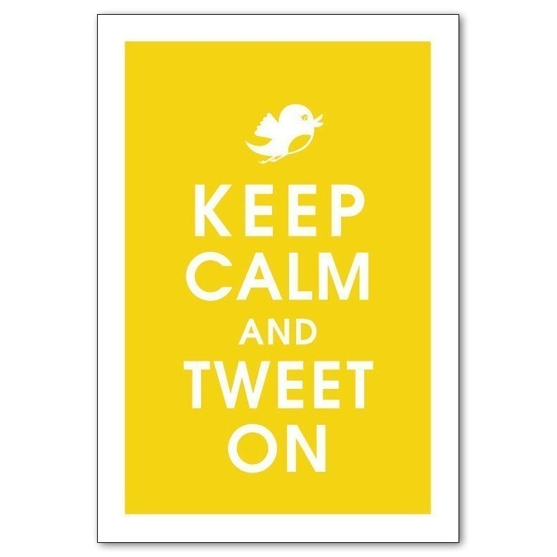 KEEP CALM AND TWEET ON, 13x19 Poster (CANARY YELLOW) WHIMSICAL VINTAGE INSPIRED POSTER