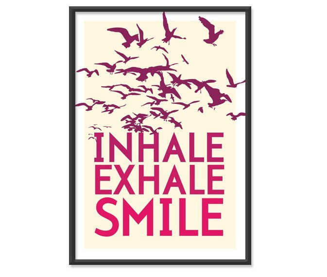 S A L E // Inhale. Exhale. Smile.  in Warm Colors 13x19 (No.028)