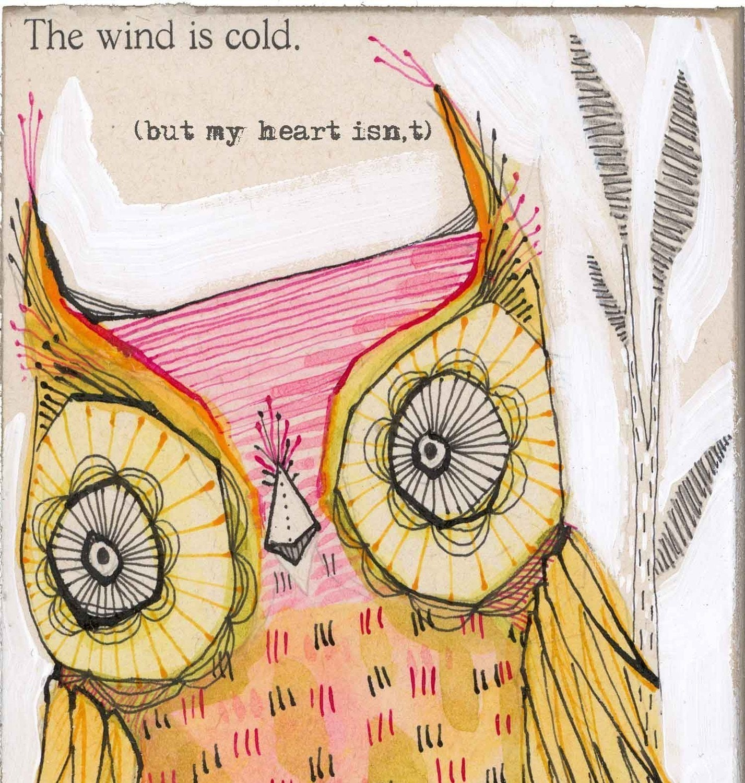 warm hearted...11/100...an archival owl print...by cori dantini