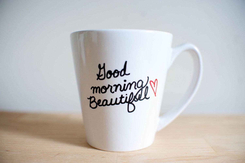 good morning beautiful mug by lovetoastshop on etsy