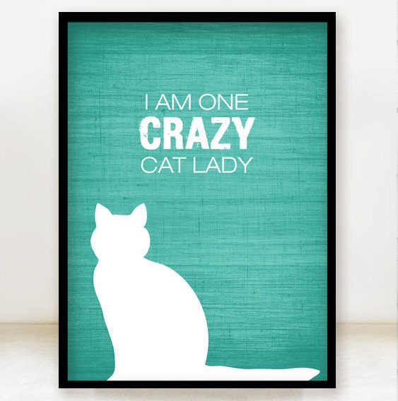 I'm One Crazy Cat Lady 5x7 Print - Teal Turquoise - Fun Kitty Animal Lover Home Decor Poster