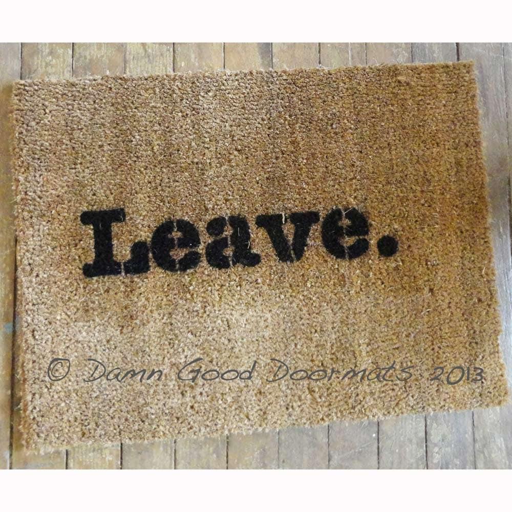 Leave unwelcome doormat funny rude mature by damngooddoormats - Offensive doormats ...