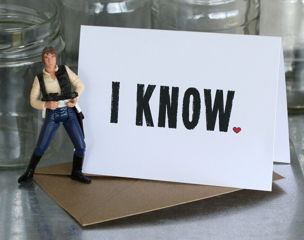 "Valentine Card - ""I Know"" is Star Wars for ""I Love You"""