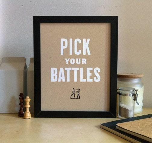 Pick Your Battles - White 8x10 - Screenprint